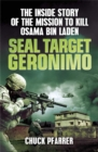 Image for SEAL target Geronimo  : the inside story of the mission to kill Osama Bin Laden