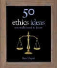 Image for 50 ethics ideas you really need to know