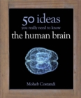 Image for The human brain  : 50 ideas you really need to know
