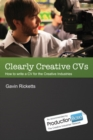 Image for Clearly creative CVs  : write a winning CV for the television, animation and other creative industries