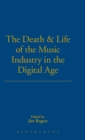 Image for The Death and Life of the Music Industry in the Digital Age