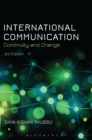 Image for International communication: continuity and change