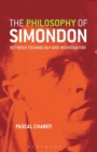 Image for The philosophy of Simondon  : between technology and individuation