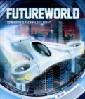 Image for Futureworld  : tomorrow's technology today