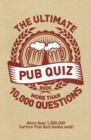 Image for The ultimate pub quiz book  : more than 10,000 questions