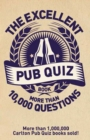 Image for The excellent pub quiz book  : more than 10,000 questions