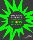 Image for Unbelievable science  : stuff that will blow your mind