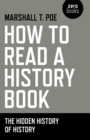 Image for How to read a history book