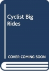 Image for CYCLIST BIG RIDES