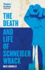 Image for The death and life of Schneider Wrack