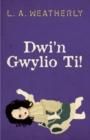 Image for Dwi'n Gwylio Ti!