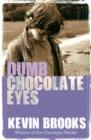Image for Dumb chocolate eyes