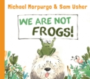 Image for We are not frogs!