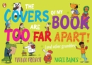 Image for The covers of my book are too far apart! (and other grumbles)