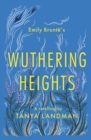 Image for Emily Brontèe's Wuthering heights  : a retelling
