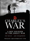 Image for Charley's war  : a boy soldier in the Great War