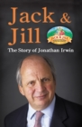 Image for Jack & Jill  : the story of Jonathan Irwin