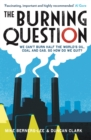 Image for The burning question  : we can't burn half the world's oil, coal and gas - so how do we quit?