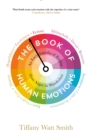 Image for The book of human emotions  : an encyclopedia of feeling from anger to wanderlust