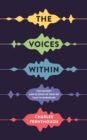 Image for The voices within  : the history and science of how we talk to ourselves