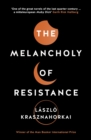 Image for The melancholy of resistance