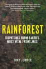 Image for Rainforest  : dispatches from Earth's most vital frontlines