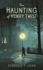 Image for The haunting of Henry Twist