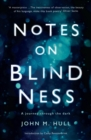 Image for Notes on blindness  : a journey through the dark