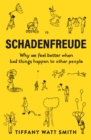 Image for Schadenfreude  : why we feel better when bad things happen to other people