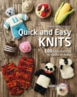 Image for Quick and easy knits: 100 little knitting projects to make.