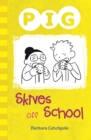 Image for Pig skives off school : 8