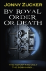 Image for By royal order or death