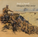 Image for Fred A. Farrell  : Glasgow's war artist