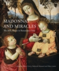 Image for Madonnas and miracles  : the holy home in Renaissance Italy
