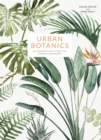 Image for Urban botanics  : an indoor plant guide for modern gardeners