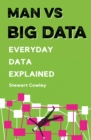 Image for Man vs big data  : everyday data explained