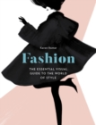 Image for Fashion  : the essential visual guide to the world of style