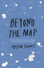 Image for Beyond the map  : unruly enclaves, ghostly places, emerging lands and our search for new utopias