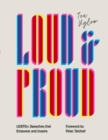 Image for Loud and proud  : LGBTQ+ speeches that empower and inspire