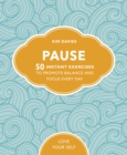 Image for Pause  : 50 instant exercises to promote balance and focus every day