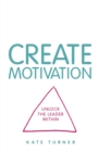 Image for CREATE Motivation : Unlock the Leader Within