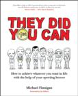 Image for They did you can  : how to achieve whatever you want in life with the help of your sporting heroes