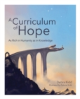 Image for A curriculum of hope  : as rich in humanity as in knowledge