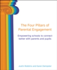 The four pillars of parental engagement  : empowering schools to connect better with parents and pupils - Robbins, Justin