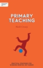 Independent thinking on primary teaching  : practical strategies for working smarter, not harder - Creasy, Mark