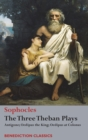 Image for The Three Theban Plays : Antigone; Oedipus the King; Oedipus at Colonus