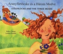 Image for Goldilocks & the Three Bears in Hungarian & English