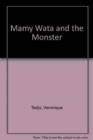 Image for Mamy Wata and the Monster in Lithuanian and English