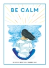 Image for Be calm  : be your best self every day