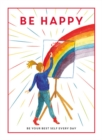 Image for Be happy  : be your best self every day